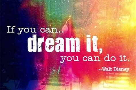 movie quotes you can do it if you can dream it you can do it walt disney images