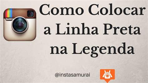 bio instagram pular linha formatando a legenda do instagram com a linha preta youtube