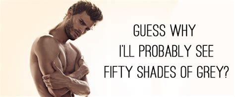 movie fifty shades of grey come out why i will probably secretly go see the fifty shades of