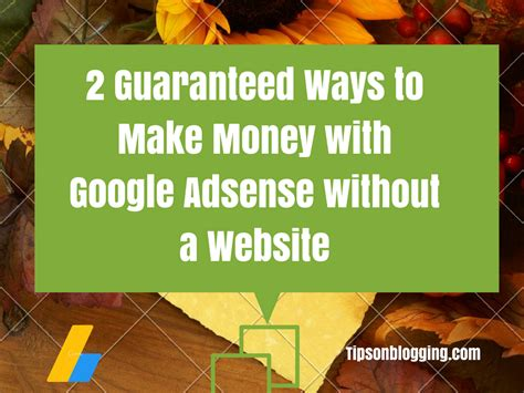 adsense without website or blog make money with google adsense without a website 100