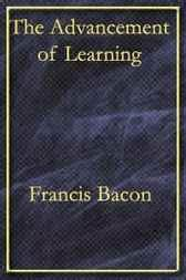 the advancement of learning books the advancement of learning ebook by francis bacon
