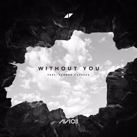 download mp3 without you avicii remixes avicii without you feat sandro cavazza