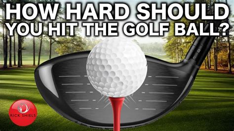 how hard should i swing a golf club how hard should you be hitting the golf ball all things