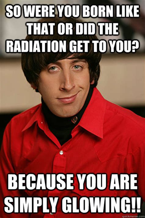 born rad meaning so were you born like that or did the radiation get to you