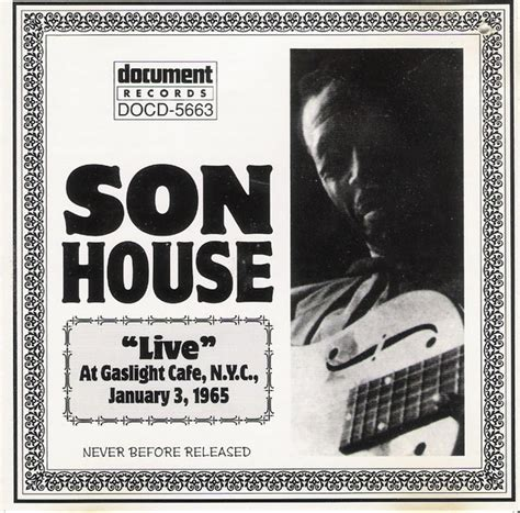 son house music son house quot live quot at gaslight cafe n y c january 3 1965