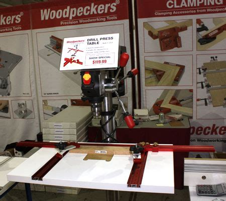 woodpeckers drill press table woodpeckers tools woodworking shows highlight
