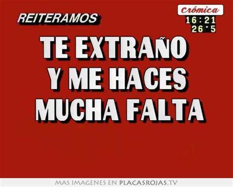 Imagenes De Te Extrano Y Me Haces Falta   te extra 241 o y me haces mucha falta placas rojas tv
