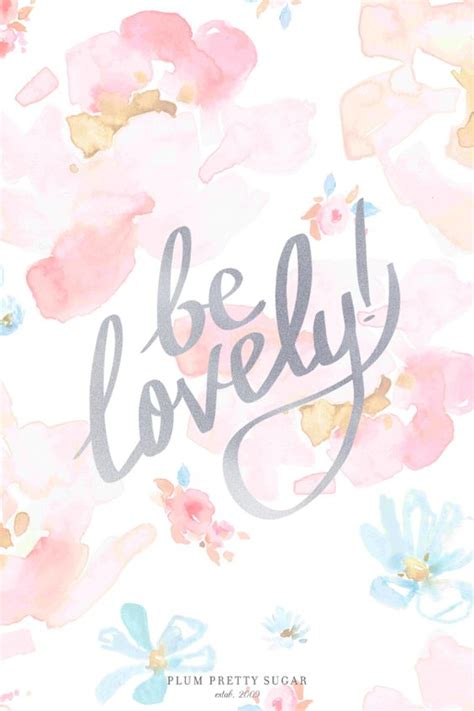 pretty backgrounds with quotes pretty watercolour pastel floral be lovely quote iphone