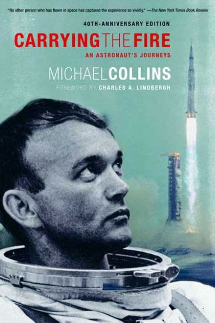 carrying the fire an carrying the fire an astronaut s journeys by michael collins paperback barnes noble 174