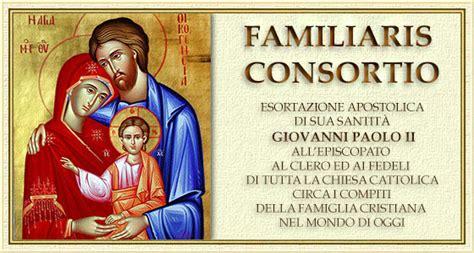 familiaris consortio 22 de noviembre de 1981 familiaris consortio giovanni paolo ii esortazione