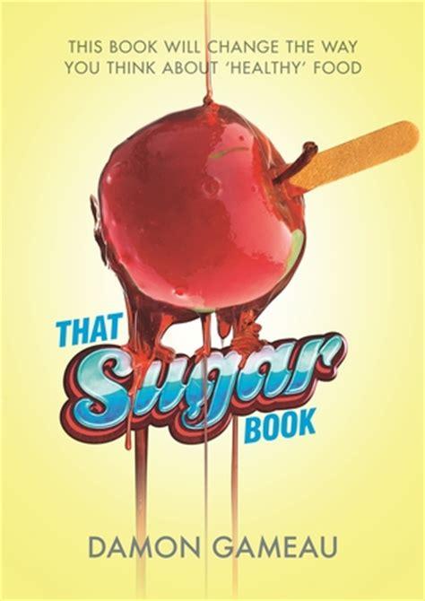 sugar a novel that sugar book by damon gameau reviews discussion