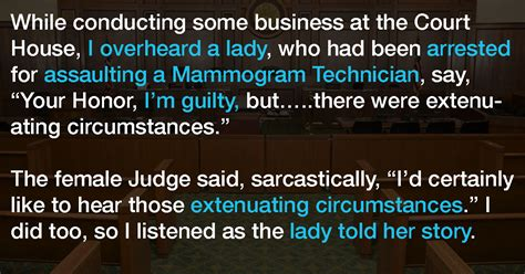 extenuating circumstances she s guilty of assault but tells judge there were extenuating circumstances too funny