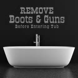 Remove Stickers From Wall Remove Boots And Guns Before Entering Tub Wall Stickers
