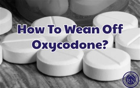 How To Detox Oxycodone Home by How To Wean Oxycodone Find Detox And Rehab