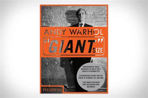 andy warhol giant size andy warhol giant size uncrate
