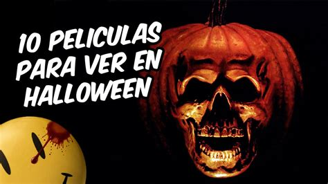 youtube imagenes halloween 10 pel 237 culas para ver en halloween youtube