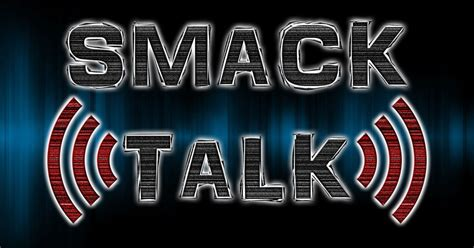 No Podcast Episode This Week Product 4 by Smack Talk Podcast Episode 332 Pro Tags Of