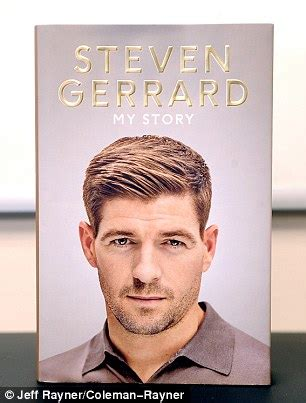Steven Gerrard My Story for me the ideal situation would obviously been for