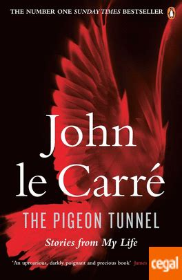 libro the pigeon tunnel stories the pigeon tunnel de le carr 233 john 978 0 241 97689 0