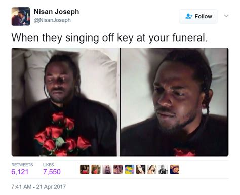 Twitter Meme - when they singing off key at your funeral black twitter