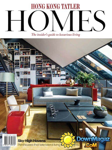home design magazine hong kong hong kong tatler homes summer 2015 187 download pdf