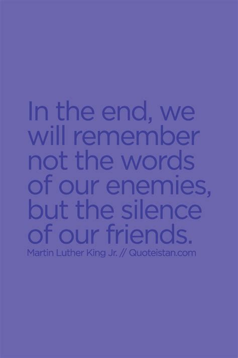 the silence of our friends books in the end we will remember not the words of our enemies