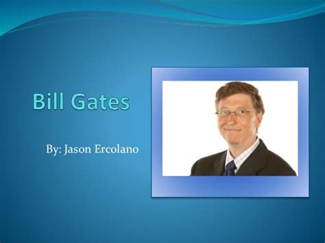 ppt on biography of bill gates bill gates