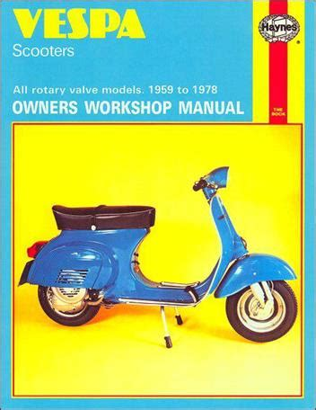 vespa scooters 1959 1978 haynes owners service repair