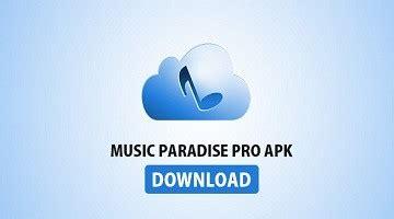 paradise pro apk t 233 l 233 charger musique paradise pro pour pc version windows compl 232 te xeplayer