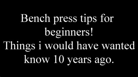 bench press program for beginners bench press tips for beginners youtube