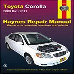 haynes toyota corolla 2003 2011 auto repair manual toyota corolla 2003 thru 2011 haynes repair manual john haynes 9781563929786 amazon com books