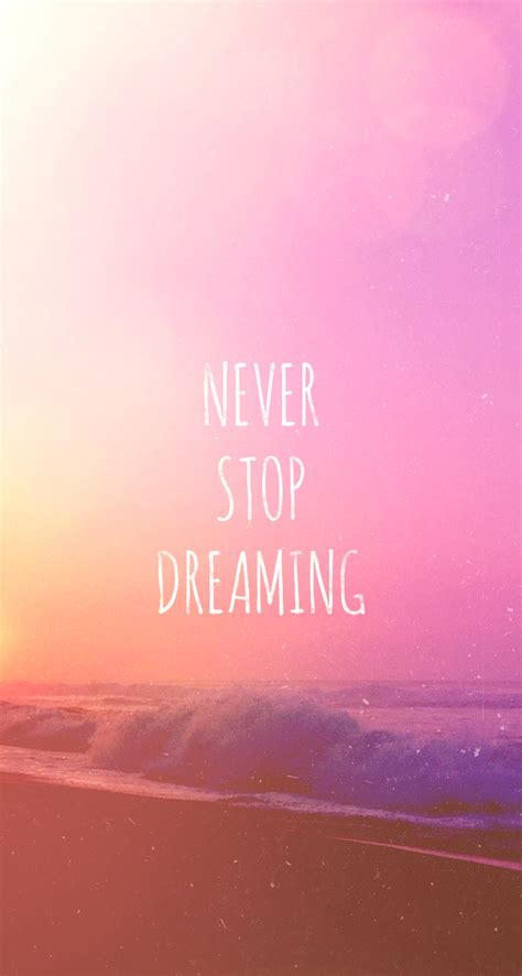 iphone wallpaper quote pink never stop dreaming quotes wallpaper quotesgram