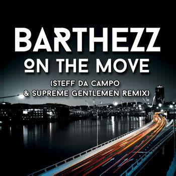 barthezz on the move on the move 2014 barthezz high quality music