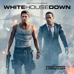 white house down music white house down soundtrack details film music reporter
