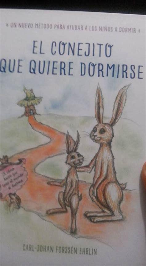 el conejito que quiere 191 sirve el conejito que quiere dormirse aprendiendo a ser madre