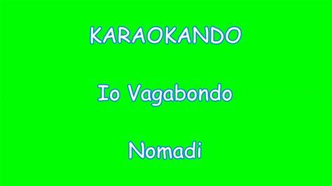 io testo karaoke italiano io vagabondo nomadi testo