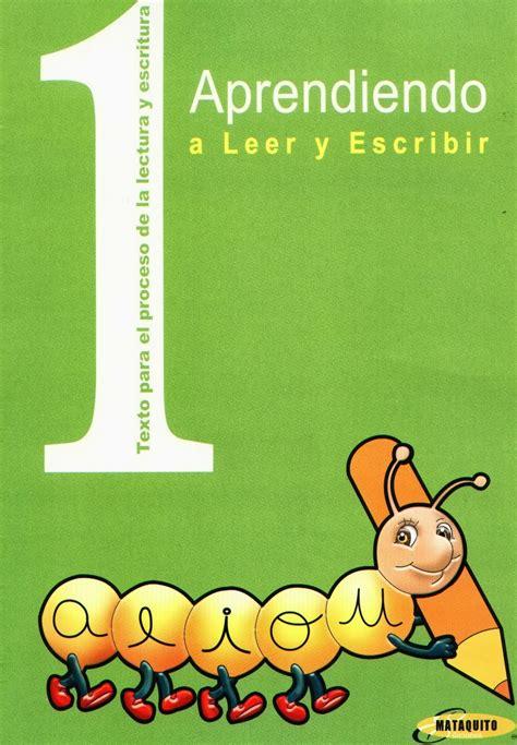libro leer y aprender en si sabes todo lo puedes libro aprendiendo a leer y escribir mataquito en pdf