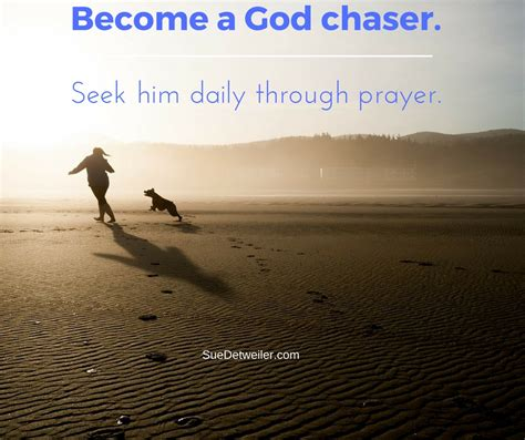 the god chasers my soul follows after thee god chaser sue detweiler