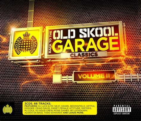 Skool Garage Djs skool garage classics dj s live acts and club tours