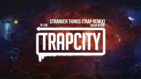 theme song remixes stranger things theme song trap remix 1 hour version