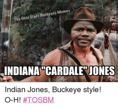 Indiana Jones Meme - the ohio state buckeyes memes indiana cardale iones indian