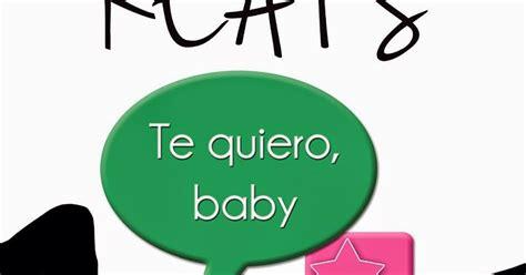 te quiero baby 8468761613 entre libros siempre te quiero baby