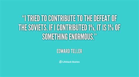 teller quotes edward teller quotes quotesgram