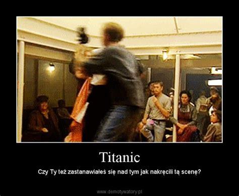 film titanic jak powstal titanic demotywatory pl
