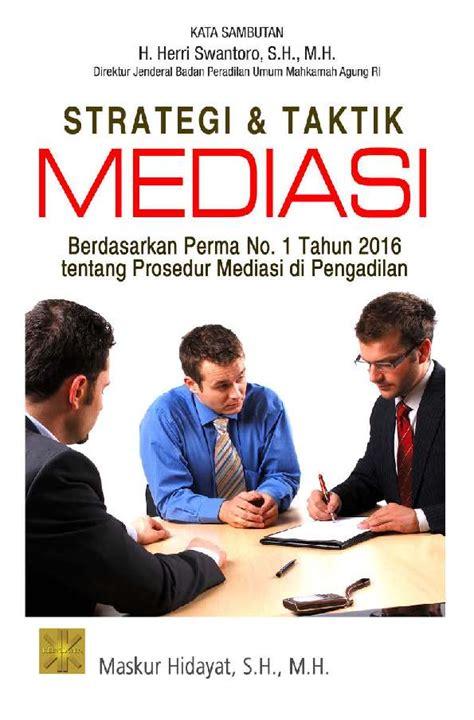 Strategi Dan Taktik Mediasi 1 strategi taktik mediasi book by maskur hidayat s h m