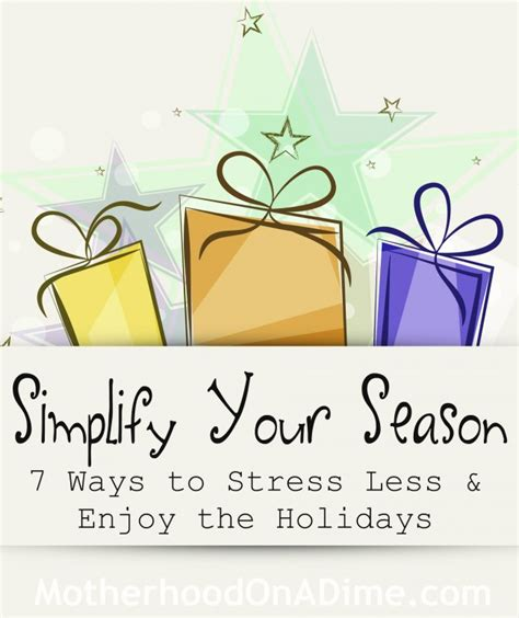 7 Ways To Teach Your About The Holidays by Simplify Your Season Seven Ways To Stress Less And Enjoy