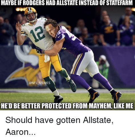 All State Meme - maybe if rodgers had allstate instead of statefarm memes