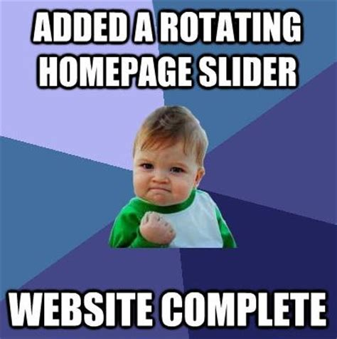 Funny Meme Websites - website redesign meme 3 homepage slider funny work related pinterest funny sliders and