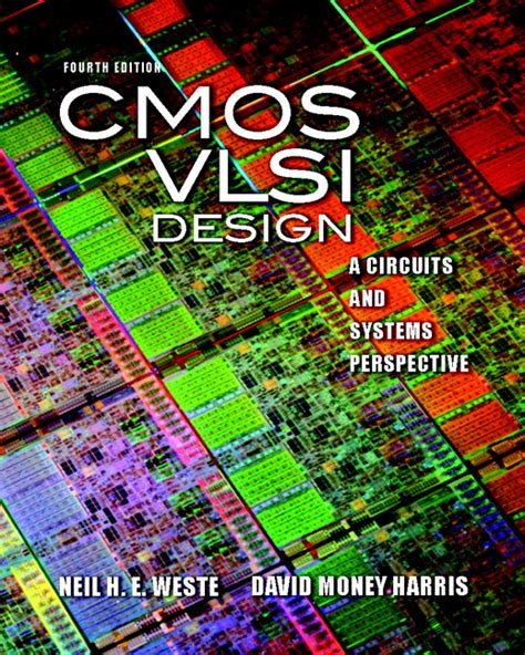 integrated circuit design 4th edition weste and harris 2010 weste harris cmos vlsi design a circuits and systems perspective 4th edition