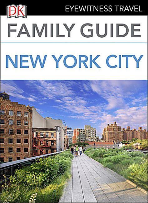 dk eyewitness travel guide new york city books dk eyewitness travel guide family guide new york city